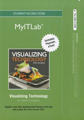 Myitlab with Pearson Etext -- Access Card -- For Visualizing Technology - Geoghan, Debra