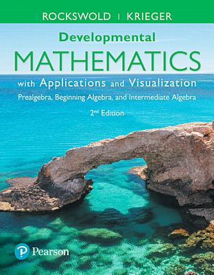 Mymathlab for Developmental Mathematics with Applications and Visualization: Prealgebra, Beginning Algebra, and Intermediate Algebra -- Life of Edition Student Access Card - Rockswold, Gary K, and Krieger, Terry A