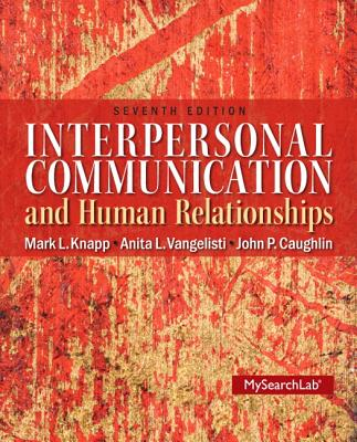Mysearchlab with Pearson Etext -- Standalone Access Card -- For Interpersonal Communication & Human Relationships - Knapp, Mark L, Professor, and Vangelisti, Anita L, Dr., and Caughlin, John