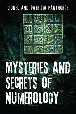Mysteries and Secrets of Numerology - Fanthorpe, Lionel, and Fanthorpe, Patricia