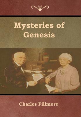 Mysteries of Genesis - Fillmore, Charles