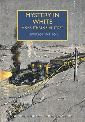 Mystery in White: A Christmas Crime Story - Farjeon, J. Jefferson