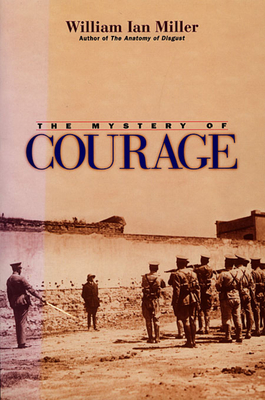 Mystery of Courage - Miller, William Ian