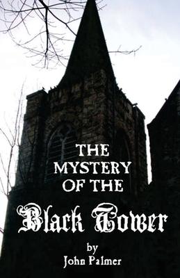 Mystery of the Black Tower - Palmer, John