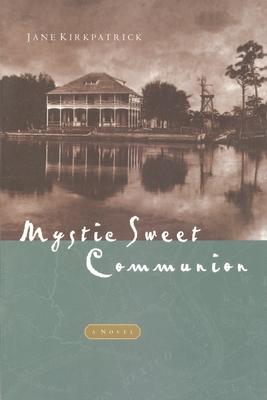 Mystic Sweet Communion - Kirkpatrick, Jane
