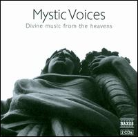 Mystic Voices - Camerata Budapest (chamber ensemble); Camerata Cassovia (chamber ensemble); Chamberlains; Ensemble Vocal Michel Piquemal;...