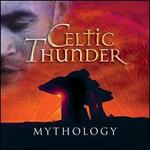 Mythology [Bonus Tracks] - Celtic Thunder