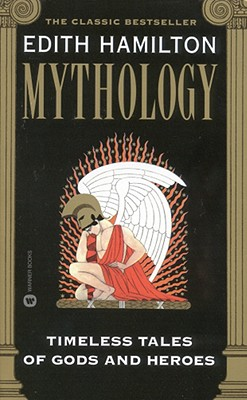 Mythology: Timeless Tales of Gods and Heroes book by Edith