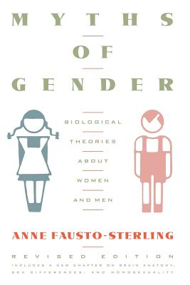 Myths of Gender: Biological Theories about Women and Men, Revised Edition - Fausto-Sterling, Anne