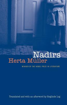 Nadirs - Muller, Herta, and Lug, Sieglinde (Afterword by)