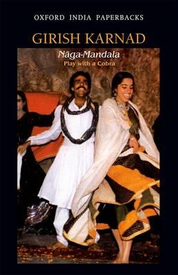 Naga-Mandala =: Play with a Cobra - Karnad, Girish Raghunath