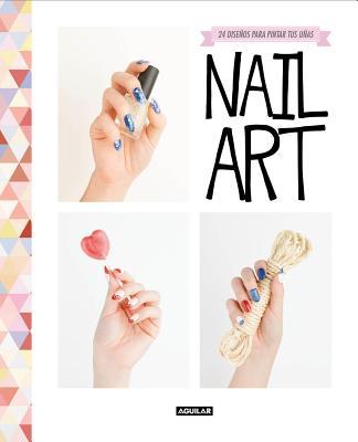 Nail Art / (Spanish Edition) - Howard, Sounes