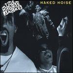 Naked Noise