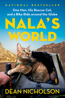 Nala's World: One Man, His Rescue Cat, and a Bike Ride Around the Globe - Nicholson, Dean, and Jenkins, Garry