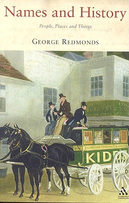 Names and History: People, Places and Things - Redmonds, George