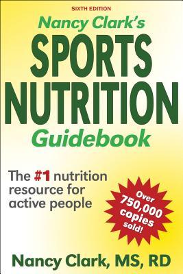 Nancy Clark's Sports Nutrition Guidebook - Clark, Nancy