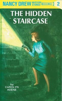Nancy Drew 02: the Hidden Staircase - Keene, Carolyn