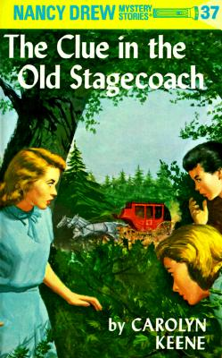 Nancy Drew 37: the Clue in the Old Stagecoach - Keene, Carolyn