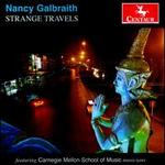 Nancy Galbraith: Strange Travels