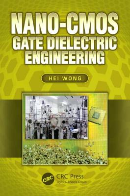 Nano-CMOS Gate Dielectric Engineering - Wong, Hei