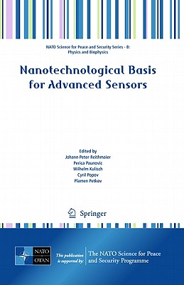 Nanotechnological Basis for Advanced Sensors - Reithmaier, Johann Peter (Editor), and Paunovic, Perica (Editor), and Kulisch, Wilhelm (Editor)
