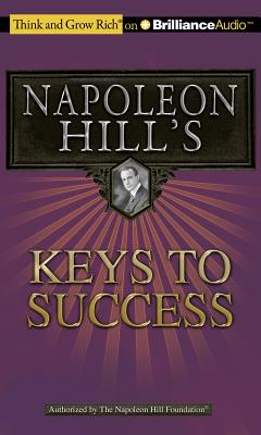 Napoleon Hill's Keys to Success: The 17 Principles of Personal Achievement - Hill, Napoleon