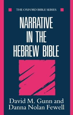 Narrative in the Hebrew Bible - Gunn, David M, Professor, and Fewell, Danna Nolan