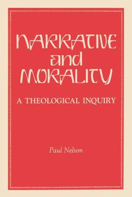 Narrative & Morality - Nelson, Paul