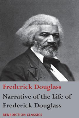 Narrative of the Life of Frederick Douglass, an American Slave: Written by Himself - Douglass, Frederick