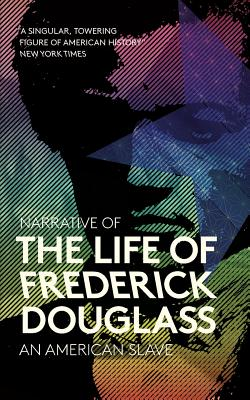 Narrative of the Life of Frederick Douglass: An American Slave - Douglass, Frederick