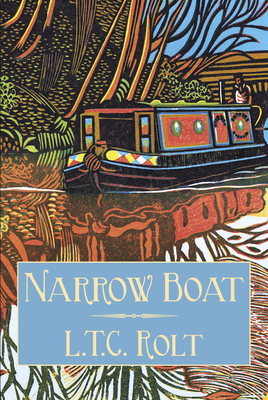 Narrow Boat - Rolt, L T C, and Bell, Jo (Foreword by)
