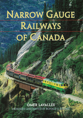 Narrow Gauge Railways of Canada - Lavallee, Omer