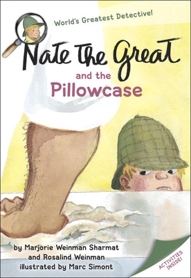 Nate the Great and the Pillowcase - Sharmat, Marjorie Weinman, and Weinman, Rosalind, and Simont, Marc