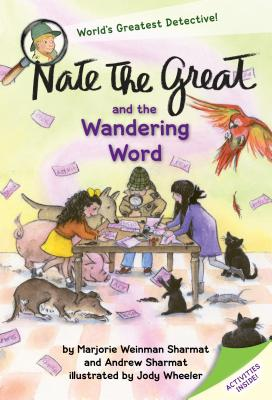 Nate the Great and the Wandering Word - Sharmat, Marjorie Weinman, and Sharmat, Andrew
