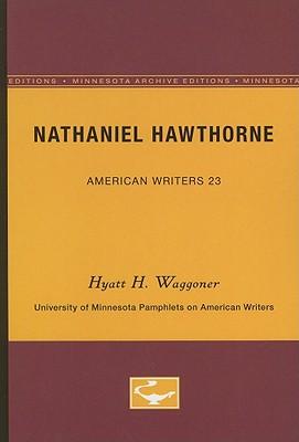 Nathaniel Hawthorne - Waggoner, Hyatt H