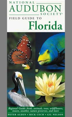 National Audubon Society Field Guide to Florida: Regional Guide: Birds, Animals, Trees, Wildflowers, Insects, Weather, Nature Preserves, and More - National Audubon Society