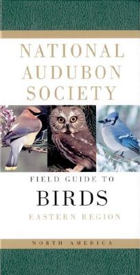National Audubon Society Field Guide to North American Birds--E: Eastern Region - Revised Edition - National Audubon Society