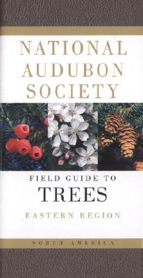 National Audubon Society Field Guide to North American Trees--E: Eastern Region - National Audubon Society