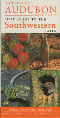 National Audubon Society Regional Guide to the Southwestern States: Arizona, New Mexico, Nevada, Utah - Alden, Peter, and National Audubon Society, and Friederici, Peter