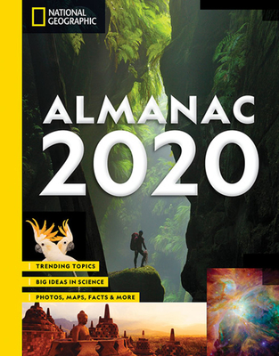 National Geographic Almanac 2020: Trending Topics - Big Ideas in Science - Photos, Maps, Facts & More - National Geographic, and Maria, Cara Santa (Foreword by)