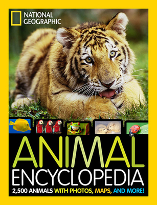National Geographic Animal Encyclopedia: 2,500 Animals with Photos, Maps, and More! - Spelman, Lucy