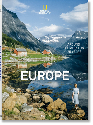 National Geographic. Around the World in 125 Years. Europe - Golden, Reuel (Editor)
