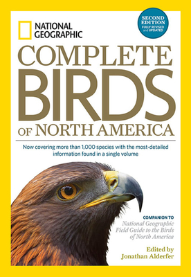 National Geographic Complete Birds of North America - Alderfer, Jonathan (Editor), and Dunn, Jon L, and Barry, Jessie H (Contributions by)