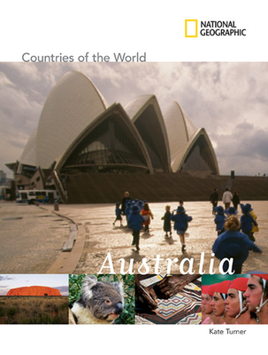 National Geographic Countries of the World: Australia - Turner, Kate, and Stratford, Elaine (Consultant editor), and Powell, Joseph (Consultant editor)