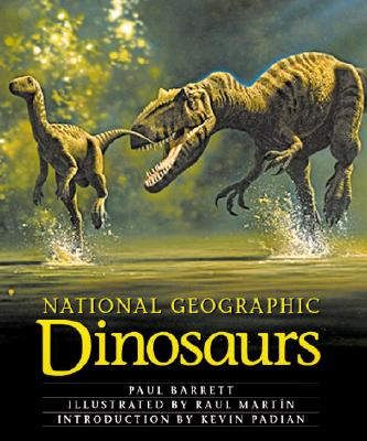 National Geographic Dinosaurs - Barrett, Paul, and Padian, Kevin, PhD (Introduction by)