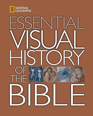 """National Geographic"" Essential Visual History of the Bible - National Geographic (Other primary creator)"