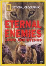 National Geographic: Eternal Enemies - Lions and Hyenas