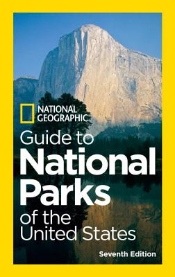 National Geographic Guide to National Parks of the United States - National Geographic