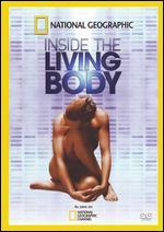 National Geographic: Inside the Living Body