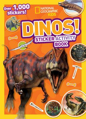 National Geographic Kids Dinos Sticker Activity Book: Over 1,000 Stickers! - National Geographic Kids, and Olesin, Kate (Editor)